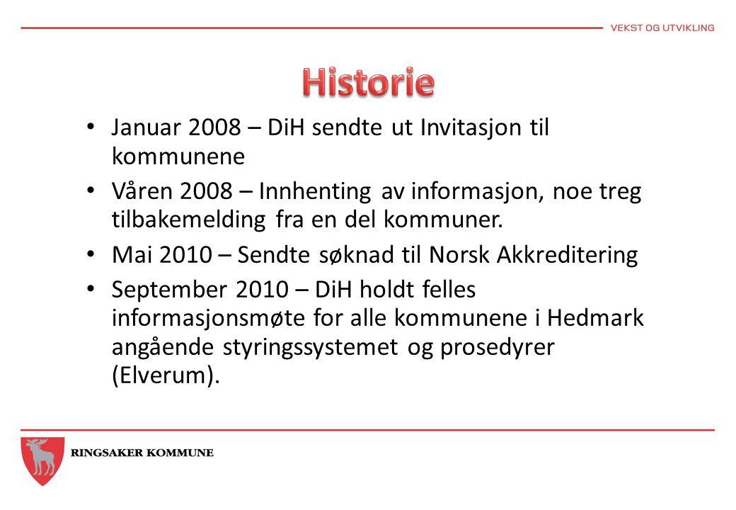 Januar 2008 – DiH sendte ut Invitasjon til kommunene Våren 2008 – Innhenting av informasjon, noe treg tilbakemelding fra en del kommuner.