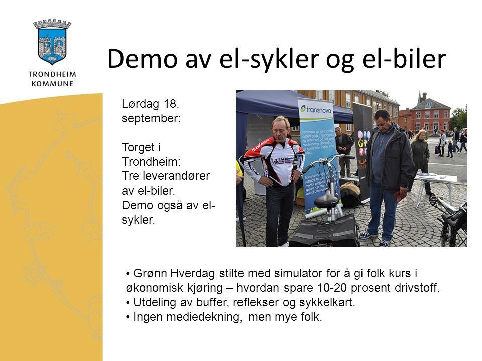 Demo av el-sykler og el-biler Lørdag 18. september: Torget i Trondheim: Tre leverandører av el-biler. Demo også av el- sykler. Grønn Hverdag stilte me