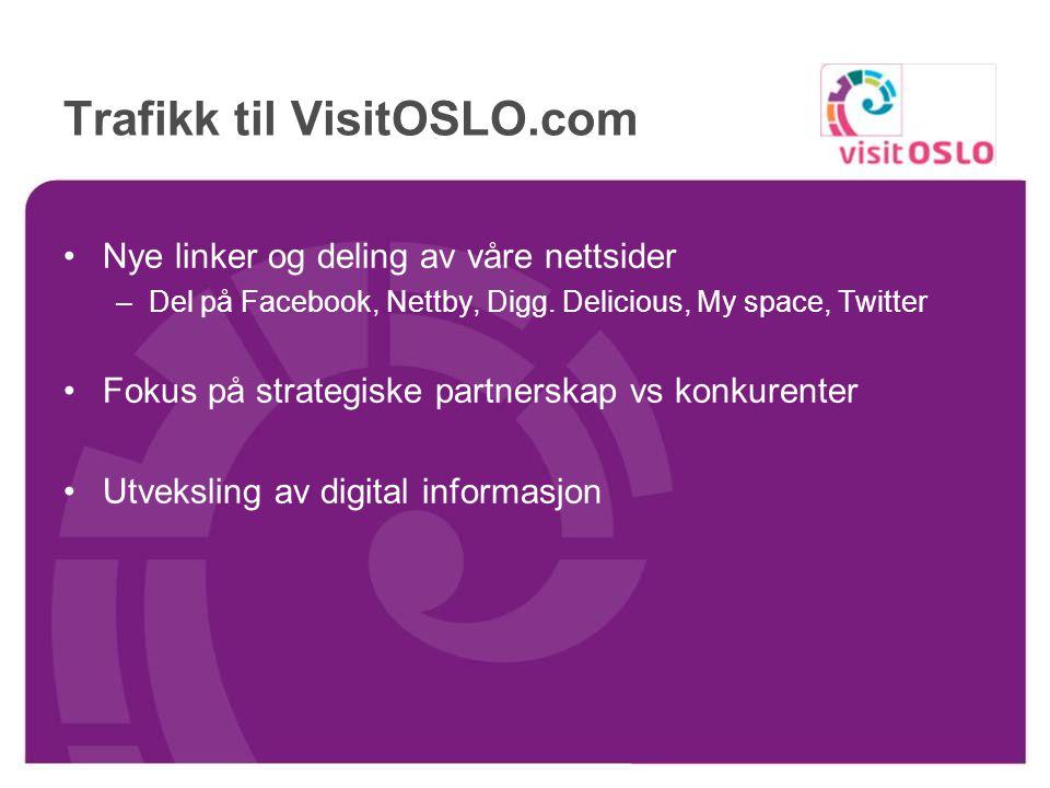 Trafikk til VisitOSLO.com www.visitoslo.com som responskanalwww.visitoslo.com Nyhetsbrev til 5000 personer Norgeskampanje, annonser på pakker –Aviser,