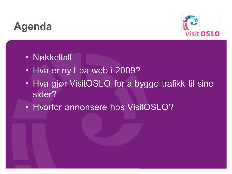 Agenda Nøkkeltall Hva er nytt på web i 2009.Hva gjør VisitOSLO for å bygge trafikk til sine sider.
