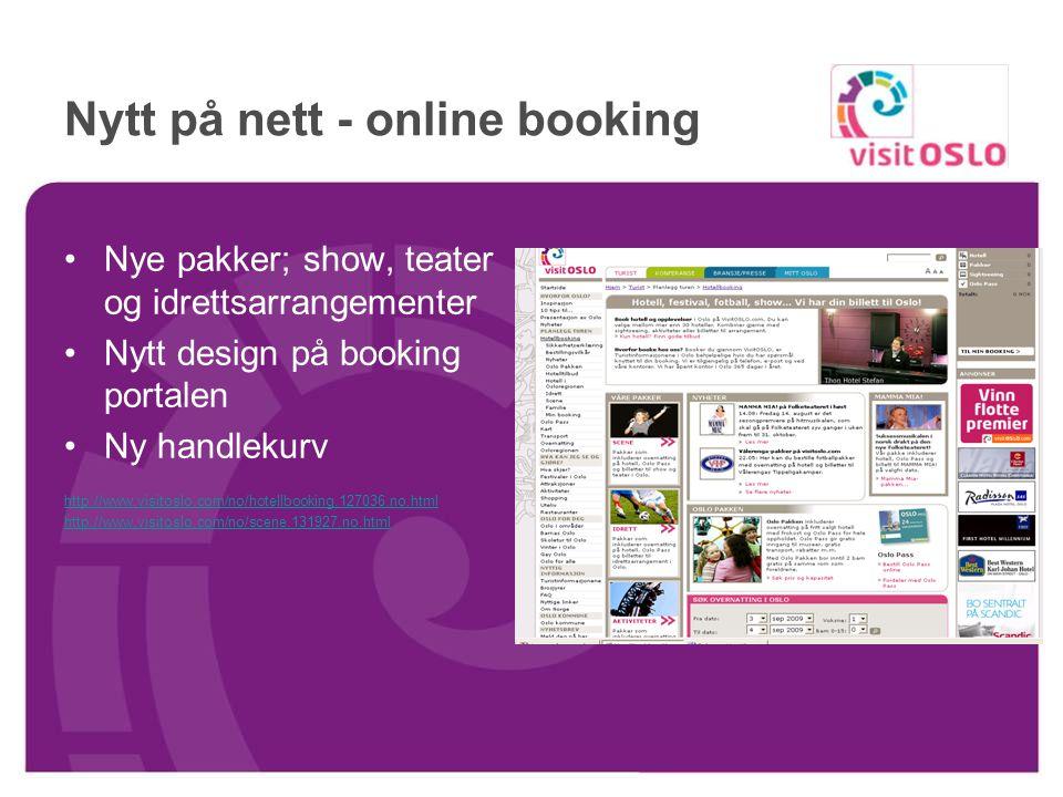 Nytt på nett - online booking Nye pakker; show, teater og idrettsarrangementer Nytt design på booking portalen Ny handlekurv http://www.visitoslo.com/no/hotellbooking.127036.no.html http://www.visitoslo.com/no/scene.131927.no.html