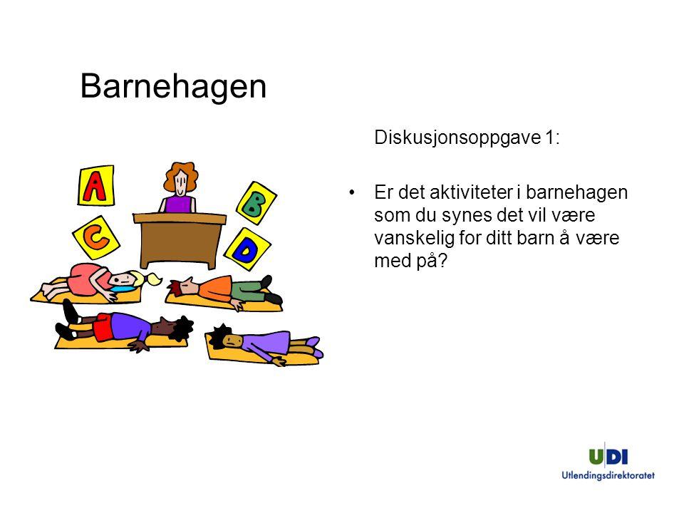 Diskusjonsoppgave 1: Er det aktiviteter i barnehagen som du synes det vil være vanskelig for ditt barn å være med på?