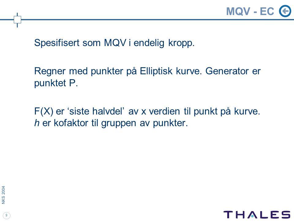 9 NKS 2004 MQV - EC Spesifisert som MQV i endelig kropp.