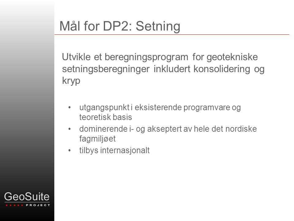 Mål for DP2: Setning Utvikle et beregningsprogram for geotekniske setningsberegninger inkludert konsolidering og kryp utgangspunkt i eksisterende prog