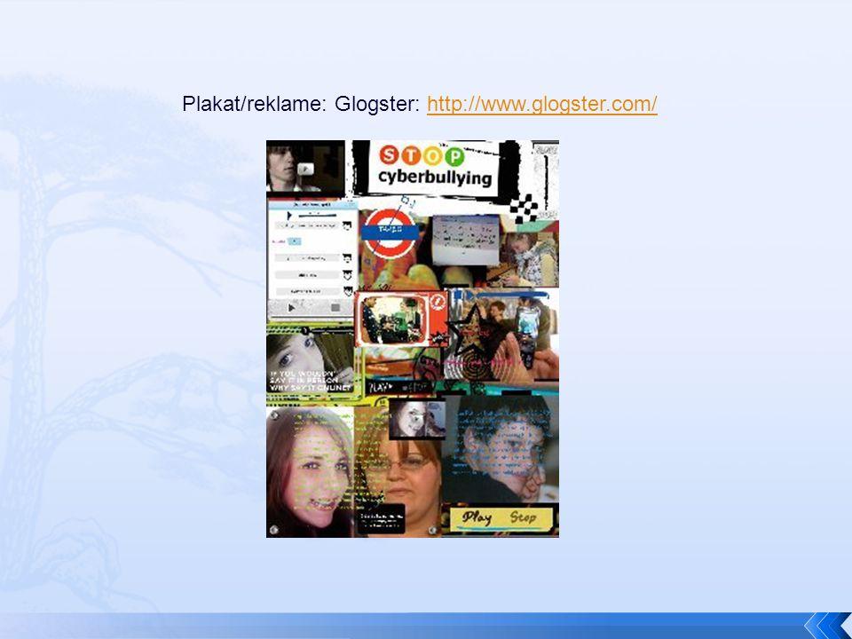 Plakat/reklame: Glogster: http://www.glogster.com/http://www.glogster.com/