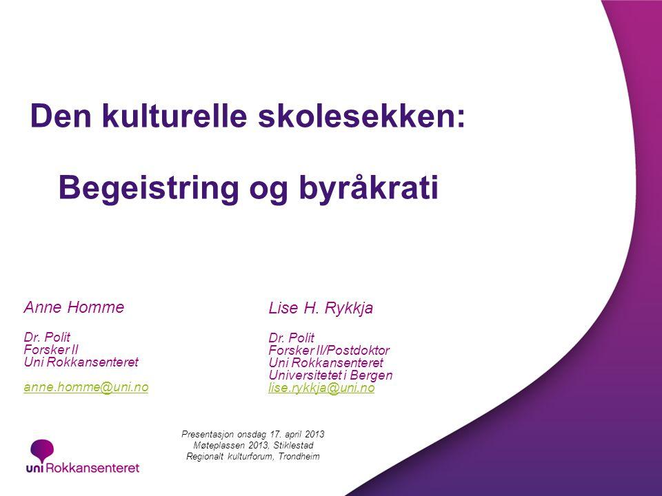 Forskningprosjekt om DKS 2010-2013 Problemstilling: Hvilken betydning har Den kulturelle skolesekken på ulike nivå og for ulike aktører.
