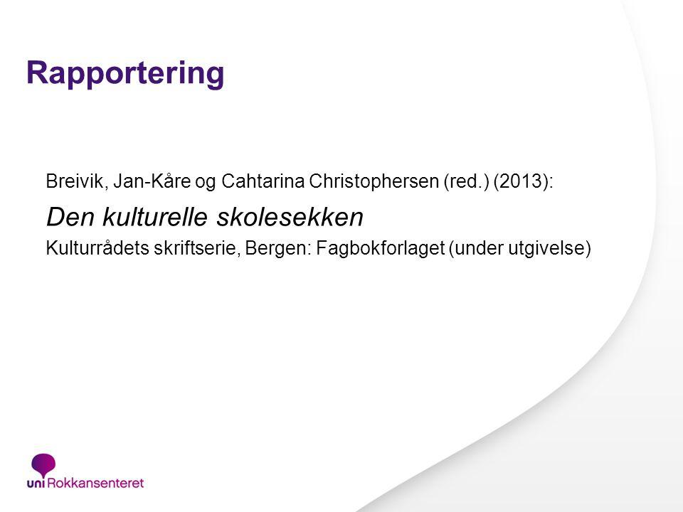 Rapportering Breivik, Jan-Kåre og Cahtarina Christophersen (red.) (2013): Den kulturelle skolesekken Kulturrådets skriftserie, Bergen: Fagbokforlaget