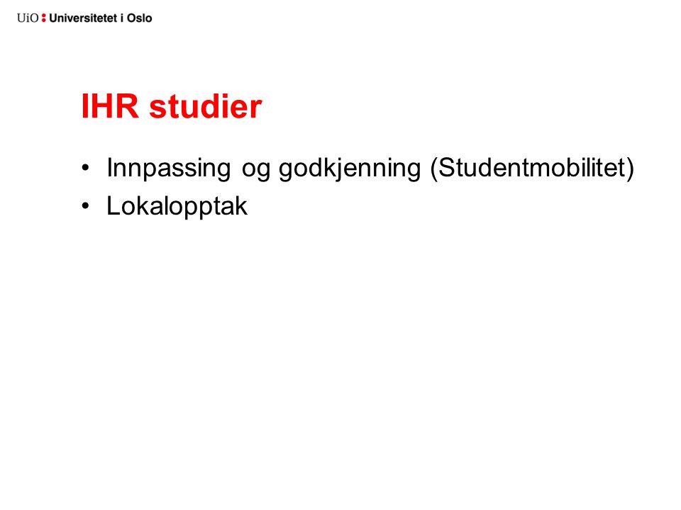 IHR studier Innpassing og godkjenning (Studentmobilitet) Lokalopptak