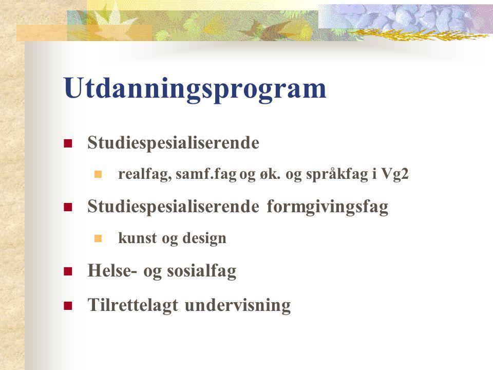 Utdanningsprogram Studiespesialiserende realfag, samf.fag og øk. og språkfag i Vg2 Studiespesialiserende formgivingsfag kunst og design Helse- og sosi