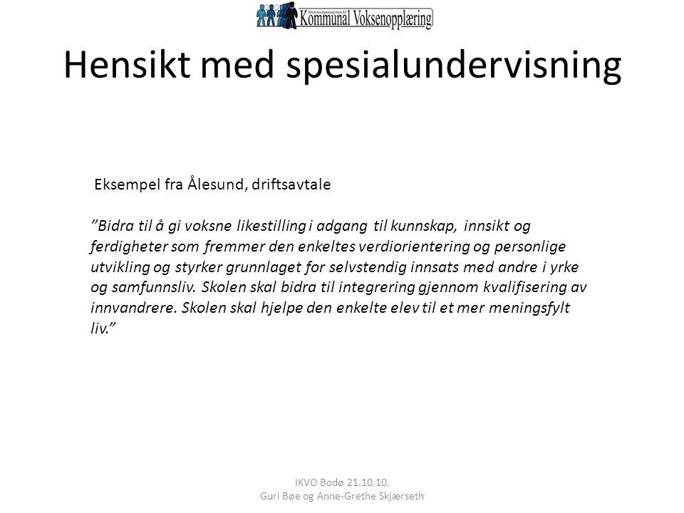 IKVO Bodø 21.10.10. Guri Bøe og Anne-Grethe Skjærseth Spesialundervisning vs vanlig undervisning