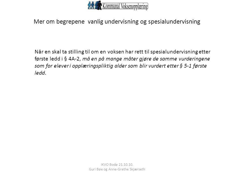 IKVO Bodø 21.10.10.Guri Bøe og Anne-Grethe Skjærseth Opplæringslova kap 4A-2 § 4A-2.