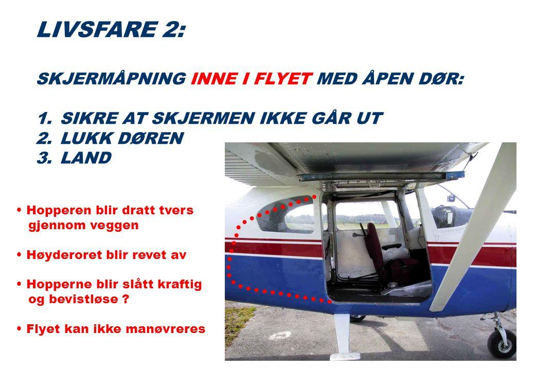 LIVSFARE 2: SKJERMÅPNING INNE I FLYET MED ÅPEN DØR: 1.