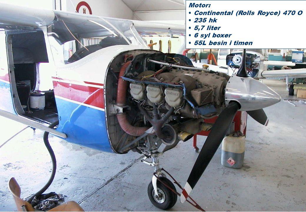 Motor: Continental (Rolls Royce) 470 O 235 hk 5,7 liter 6 syl boxer 55L besin i timen
