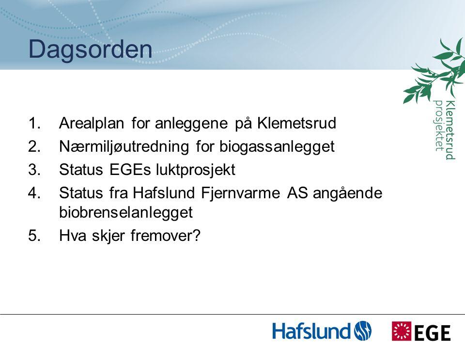 Dagsorden 1.Arealplan for anleggene på Klemetsrud 2.Nærmiljøutredning for biogassanlegget 3.Status EGEs luktprosjekt 4.Status fra Hafslund Fjernvarme AS angående biobrenselanlegget 5.Hva skjer fremover?