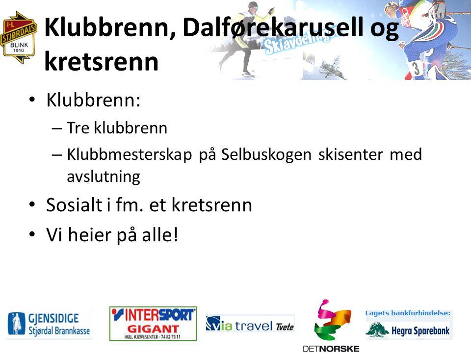 Klubbrenn, Dalførekarusell og kretsrenn Klubbrenn: – Tre klubbrenn – Klubbmesterskap på Selbuskogen skisenter med avslutning Sosialt i fm.