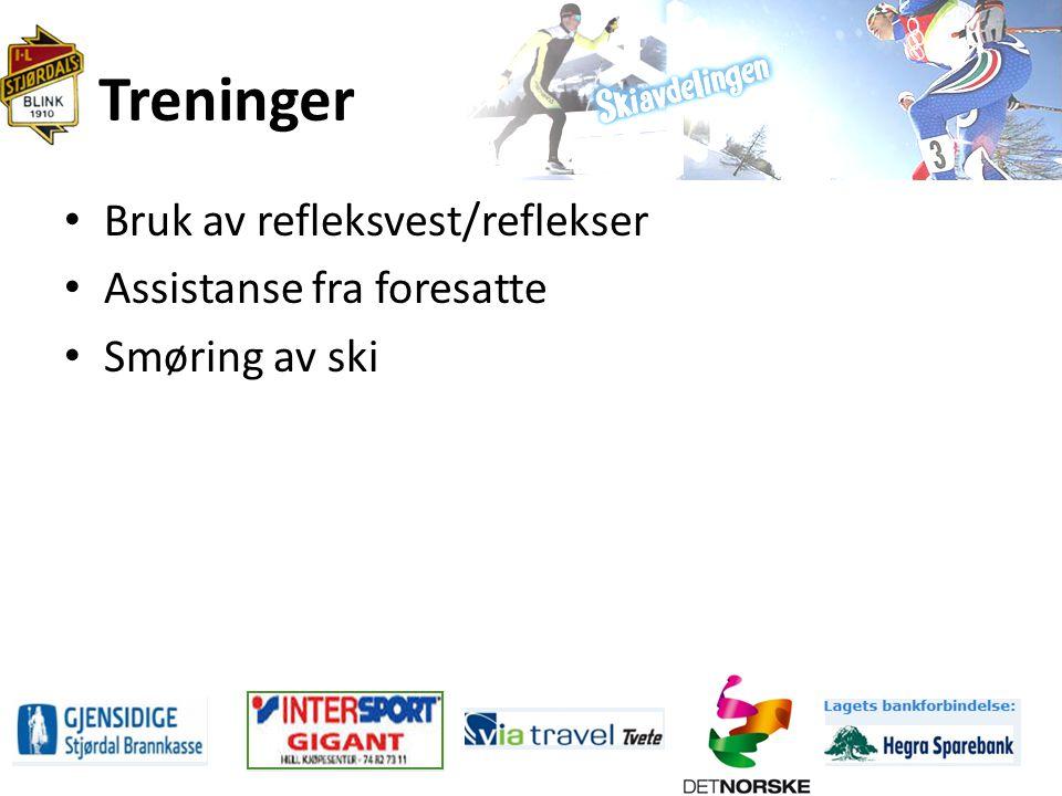 Treninger Bruk av refleksvest/reflekser Assistanse fra foresatte Smøring av ski
