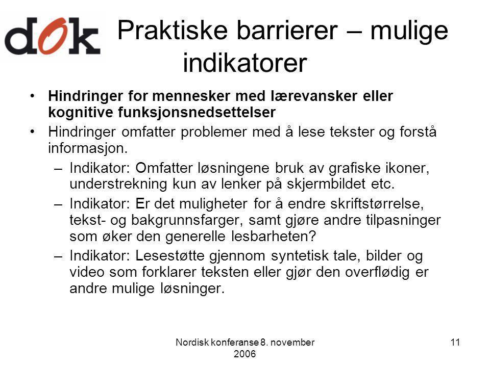 Nordisk konferanse 8. november 2006 11 Praktiske barrierer – mulige indikatorer Hindringer for mennesker med lærevansker eller kognitive funksjonsneds