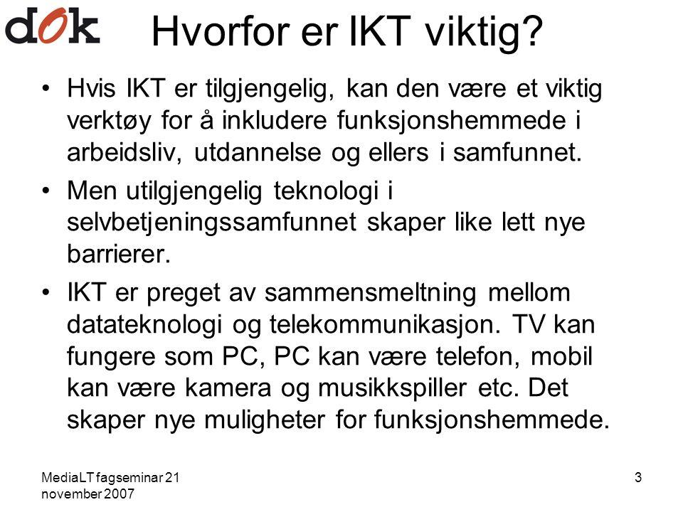 MediaLT fagseminar 21 november 2007 3 Hvorfor er IKT viktig.
