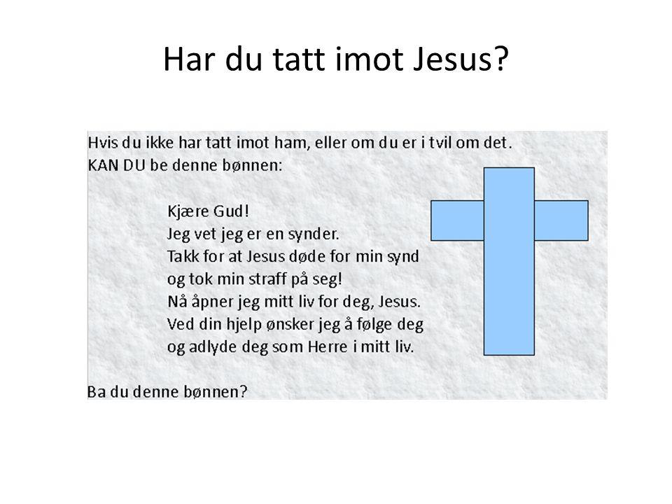 Hør...hva Jesus svar til deg er: Joh.