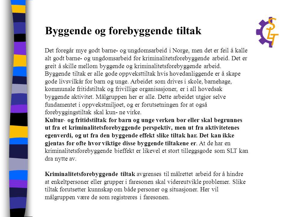 Byggende og forebyggende tiltak Det foregår mye godt barne- og ungdomsarbeid i Norge, men det er feil å kalle alt godt barne- og ungdomsarbeid for kri