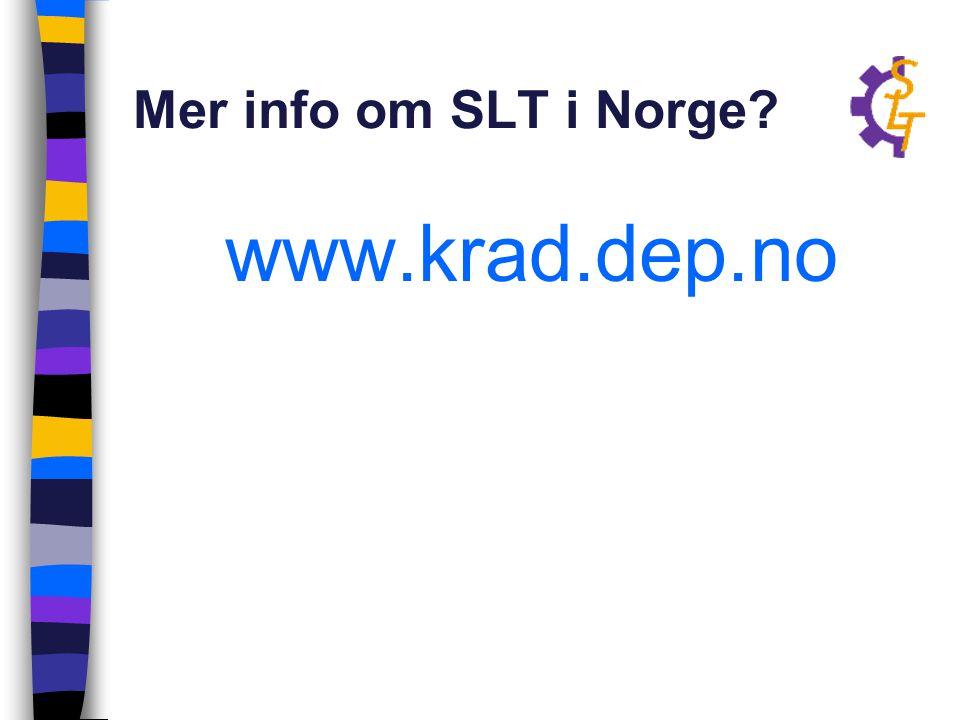 Mer info om SLT i Norge? www.krad.dep.no