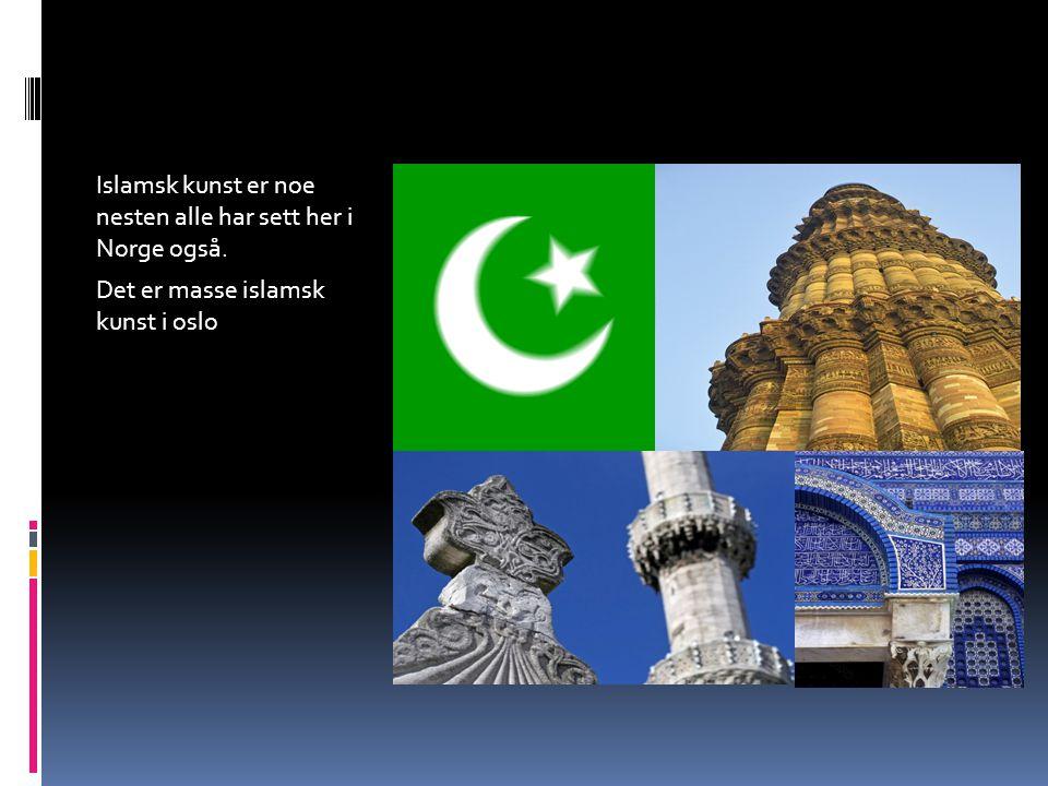 Islamsk kunst er noe nesten alle har sett her i Norge også. Det er masse islamsk kunst i oslo