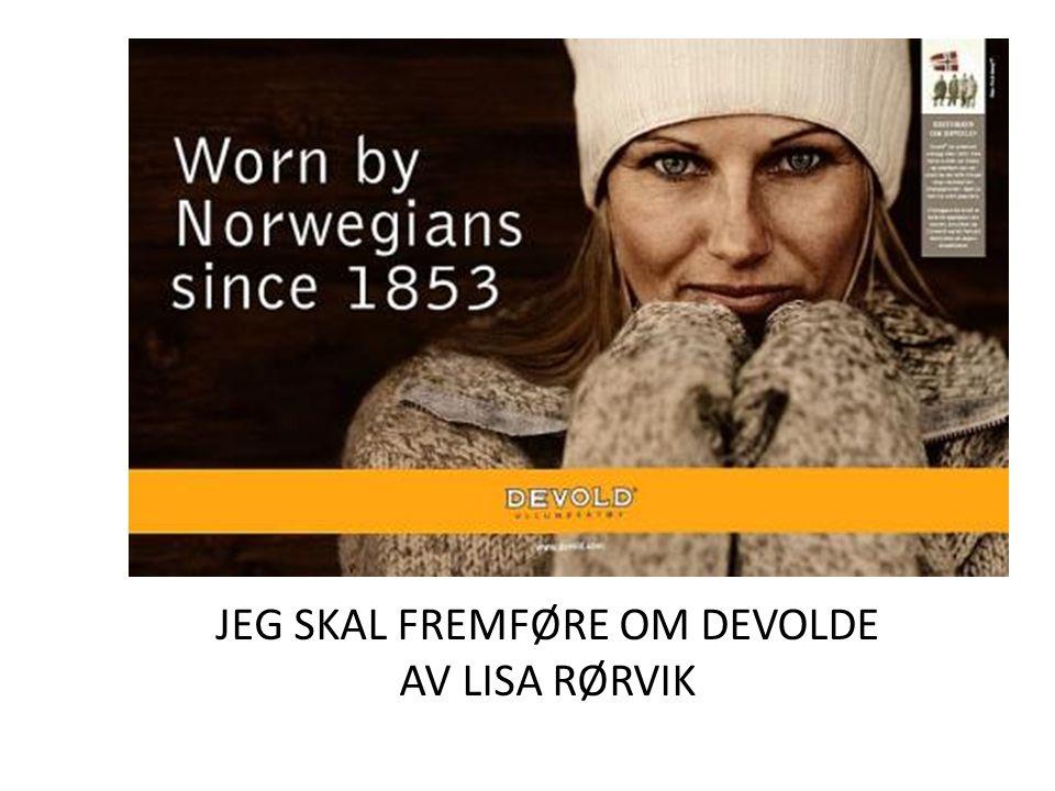 JEG SKAL FREMFØRE OM DEVOLDE AV LISA RØRVIK