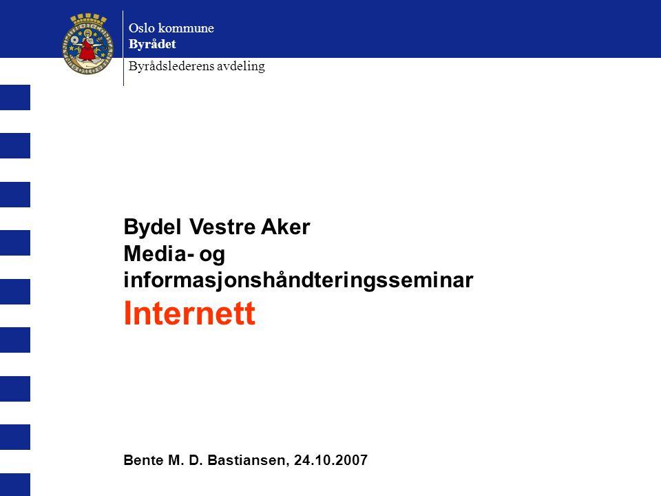 Bydel Vestre Aker Media- og informasjonshåndteringsseminar Internett Bente M.