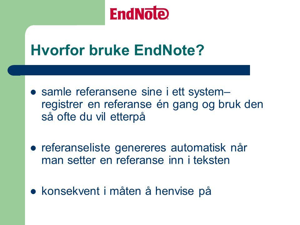 Hvorfor bruke EndNote.