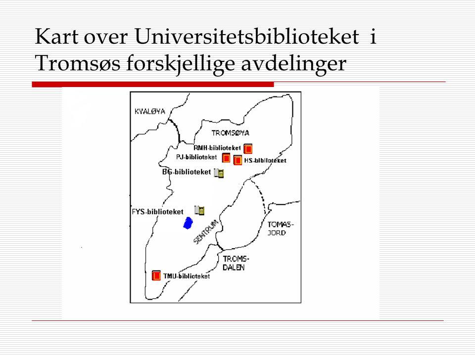 Kart over Universitetsbiblioteket i Tromsøs forskjellige avdelinger