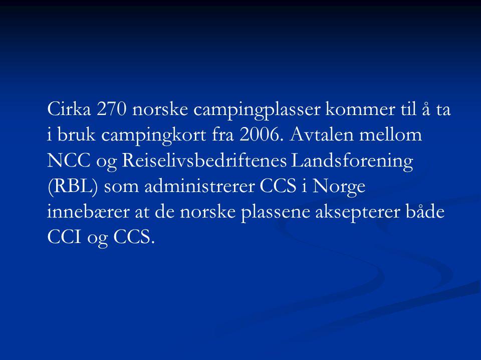 Cirka 270 norske campingplasser kommer til å ta i bruk campingkort fra 2006. Avtalen mellom NCC og Reiselivsbedriftenes Landsforening (RBL) som admini