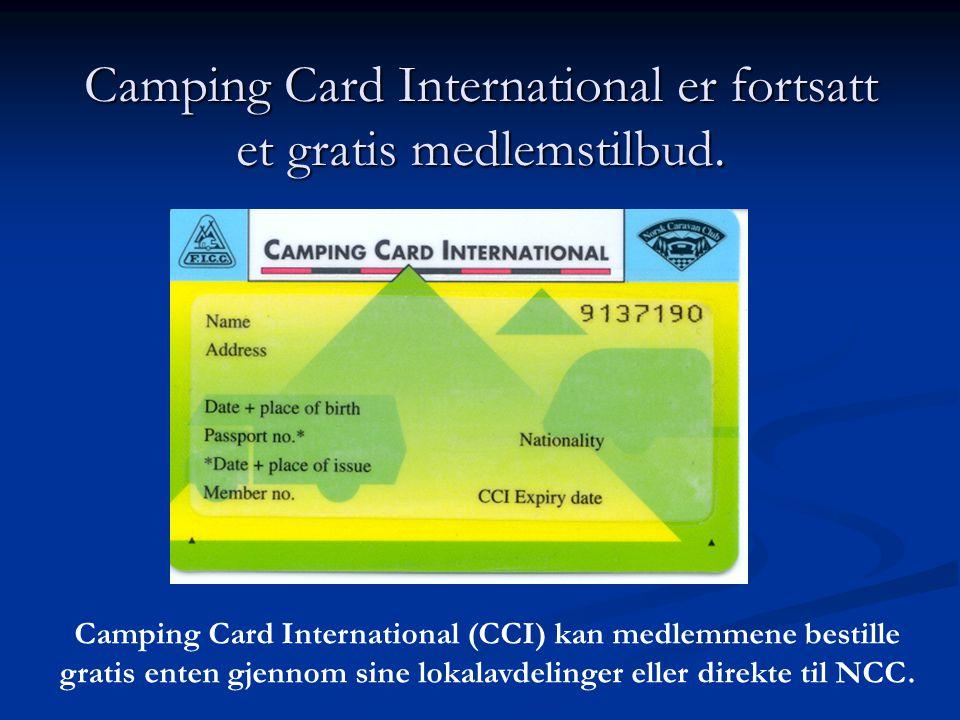 Camping Card International er fortsatt et gratis medlemstilbud. Camping Card International (CCI) kan medlemmene bestille gratis enten gjennom sine lok