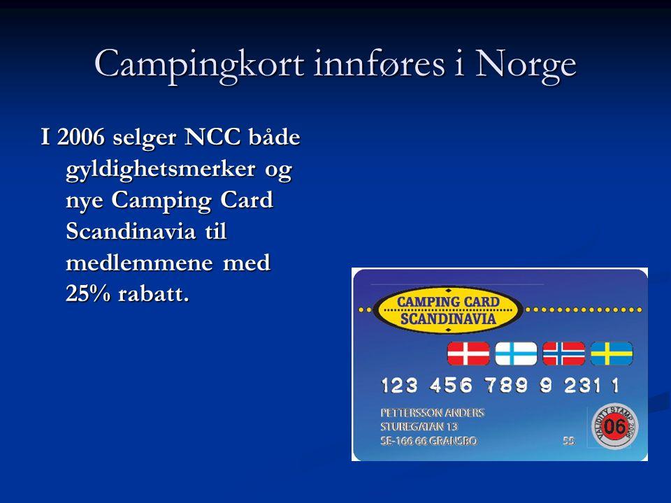 Campingkort innføres i Norge I 2006 selger NCC både gyldighetsmerker og nye Camping Card Scandinavia til medlemmene med 25% rabatt.