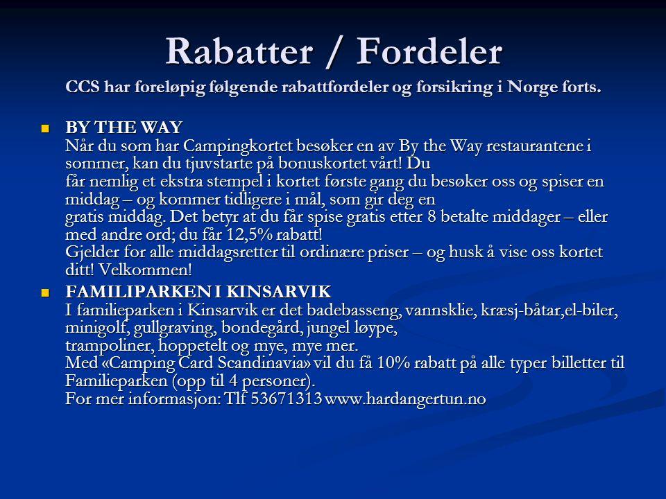 Rabatter / Fordeler CCS har foreløpig følgende rabattfordeler og forsikring i Norge forts. BY THE WAY Når du som har Campingkortet besøker en av By th