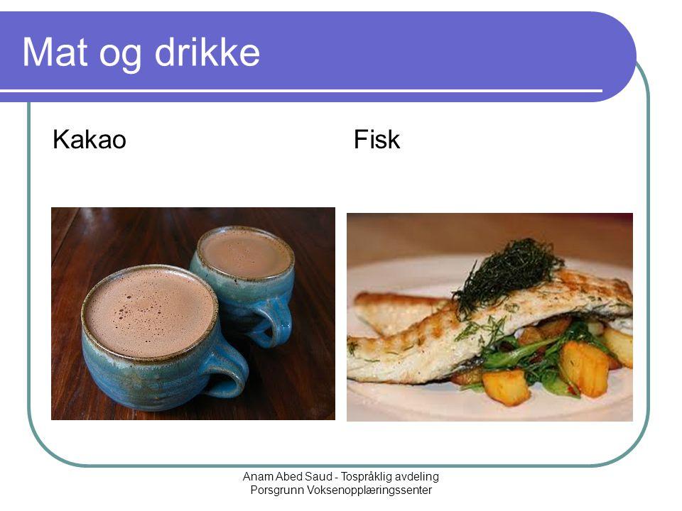 Anam Abed Saud - Tospråklig avdeling Porsgrunn Voksenopplæringssenter Mat og drikke KakaoFisk