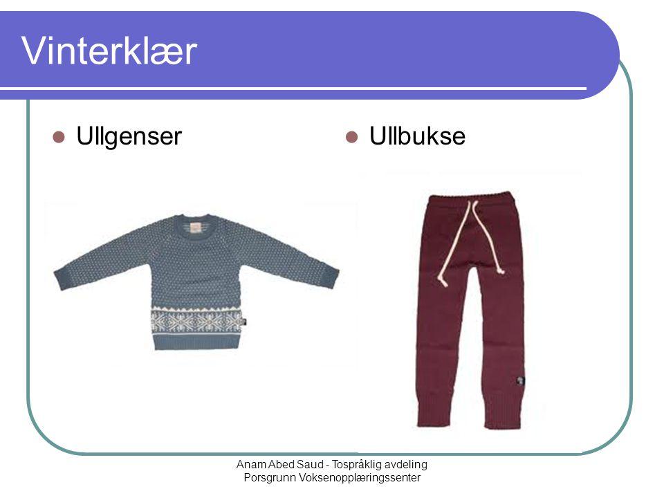Anam Abed Saud - Tospråklig avdeling Porsgrunn Voksenopplæringssenter Vinterklær Ullgenser Ullbukse