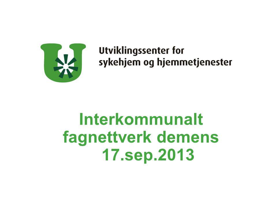 Interkommunalt fagnettverk demens 17.sep.2013