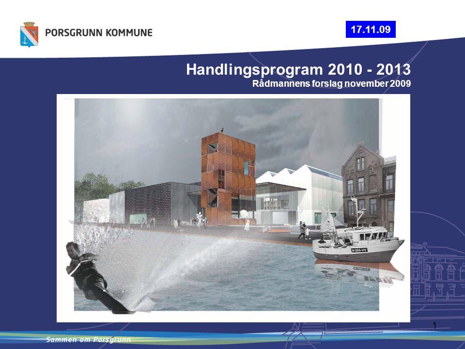 1 Handlingsprogram 2010 - 2013 Rådmannens forslag november 2009 17.11.09