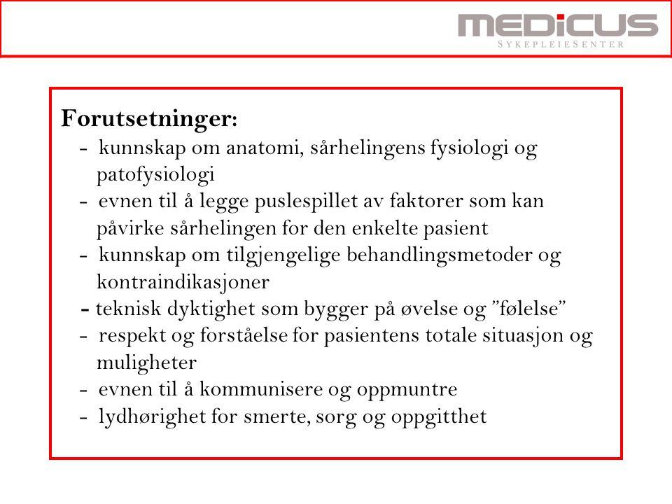 Forutsetninger: - kunnskap om anatomi, sårhelingens fysiologi og patofysiologi - evnen til å legge puslespillet av faktorer som kan påvirke sårhelinge