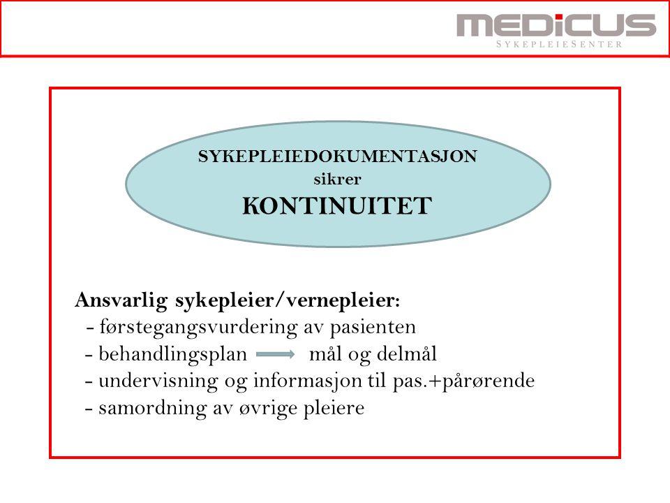 Ansvarlig sykepleier/vernepleier: - førstegangsvurdering av pasienten - behandlingsplan mål og delmål - undervisning og informasjon til pas.+pårørende