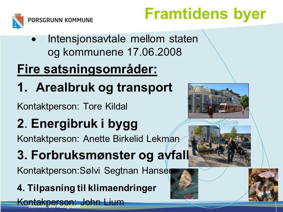 Framtidens byer  Intensjonsavtale mellom staten og kommunene 17.06.2008 Fire satsningsområder: 1.Arealbruk og transport Kontaktperson: Tore Kildal 2.