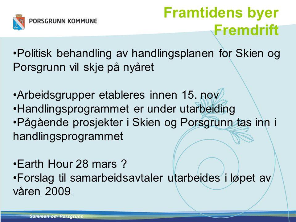 Framtidens byer Fremdrift Politisk behandling av handlingsplanen for Skien og Porsgrunn vil skje på nyåret Arbeidsgrupper etableres innen 15. nov Hand