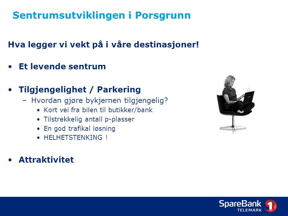 Sentrumsutviklingen i Porsgrunn Vårt innspill til Hvordan vi kan vi få dette til i Porsgrunn.