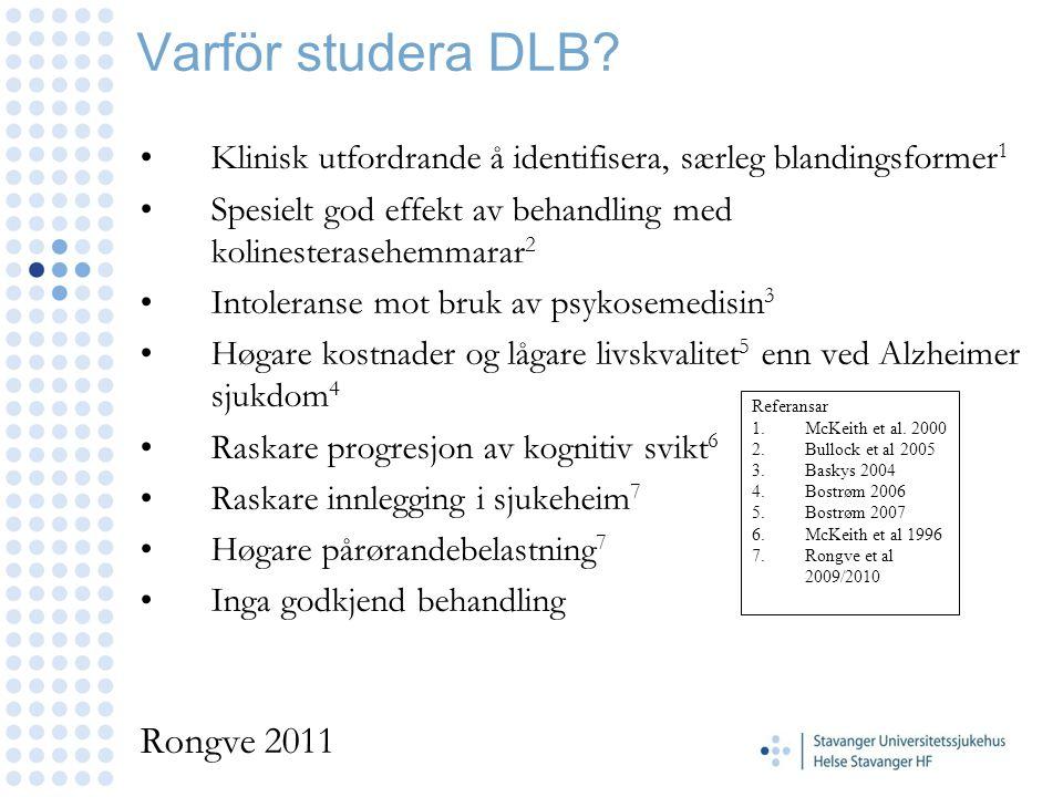 Varför studera DLB? Klinisk utfordrande å identifisera, særleg blandingsformer 1 Spesielt god effekt av behandling med kolinesterasehemmarar 2 Intoler