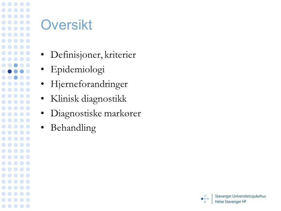 Oversikt Definisjoner, kriterier Epidemiologi Hjerneforandringer Klinisk diagnostikk Diagnostiske markører Behandling