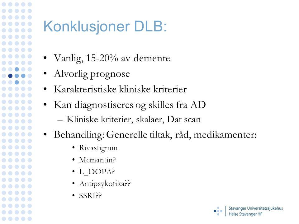 Konklusjoner DLB: Vanlig, 15-20% av demente Alvorlig prognose Karakteristiske kliniske kriterier Kan diagnostiseres og skilles fra AD –Kliniske kriter