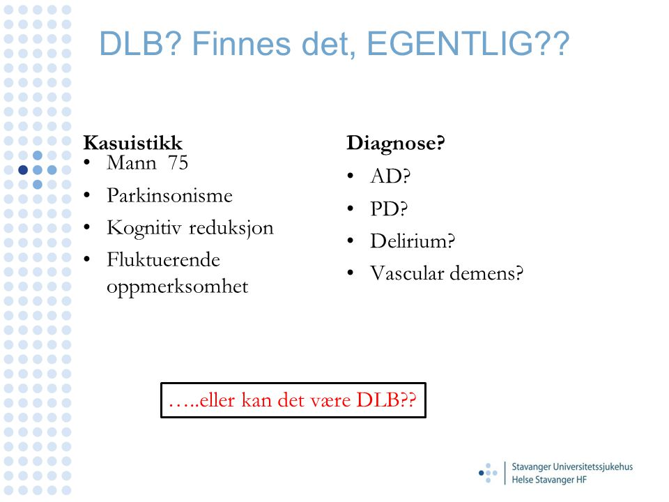 Lancet Neurol 2007 Sensitivity: 78% Specificity: 90% PPV: 82.4% NPV: 87.5% EU/US approval for the diagnosis of probable DLB