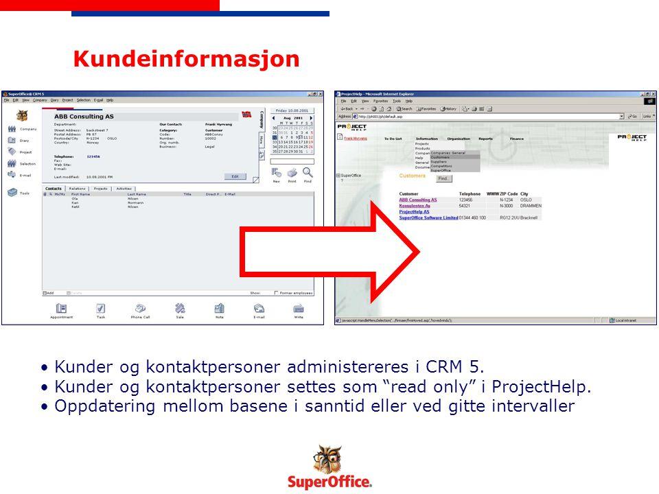 """Kundeinformasjon Kunder og kontaktpersoner administereres i CRM 5. Kunder og kontaktpersoner settes som """"read only"""" i ProjectHelp. Oppdatering mellom"""