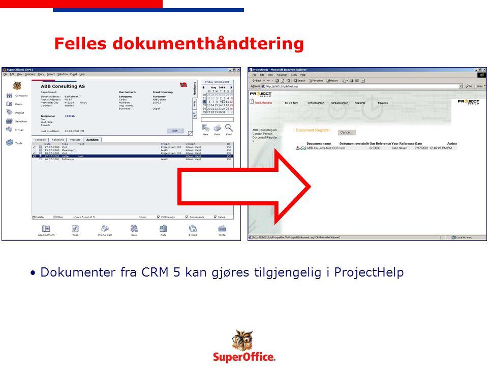 Felles dokumenthåndtering Dokumenter fra CRM 5 kan gjøres tilgjengelig i ProjectHelp