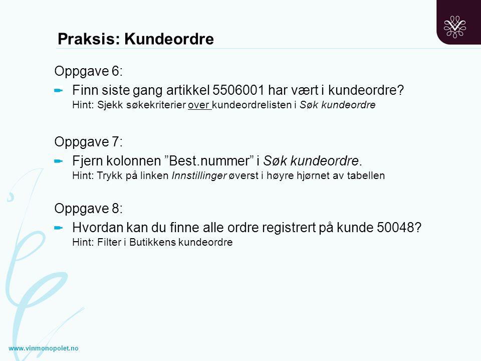 Praksis: Kundeordre Oppgave 6: Finn siste gang artikkel 5506001 har vært i kundeordre? Hint: Sjekk søkekriterier over kundeordrelisten i Søk kundeordr